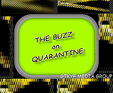 The BUZZ on Quarantine